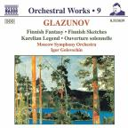 Glazunov: Finnish Fantasy; Finnish Sketches; Karelian Legend; Ouverture solennelle