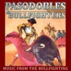 Music From The Bullfighting. Pasodobles And Bullfighters