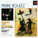 Dukas: La Péri;  Falla: Three-Cornered Hat / Pierre Boulez