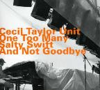 One Too Many Salty Swift And Not Goodbye