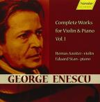George Enescu: Complete Works for Violin & piano, Vol. 1