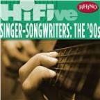 Rhino Hi-Five: Singers-Songwriters: the '90s