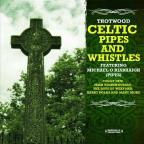 Celtic Pipes And Whistles