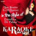 Que Bonito Es El Querer (In The Style Of Estrellita De Palma) [karaoke Version] - Single