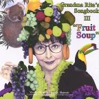 Grandma Rita's Songbook, Vol. 3: Fruit Soup