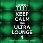 Keep Calm And Ultra Lounge 4