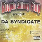 Kingpin Skinny Pimp Presents Da Syndicate.