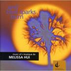 Melissa Hui: And Blue Sparks Burn