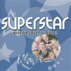 Superstar - Shine Out Loud!
