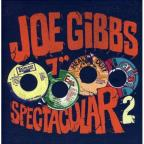 Vol. 2 - Joe Gibbs 7 - Inch Spectacular