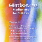 Mindjourneys: Meditations for Children, Vol. 5