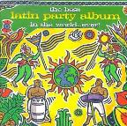 Best Latin Party Album in the World...Ever