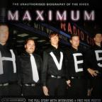 Maximum Hives: The Unauthorised Biography of the Hives
