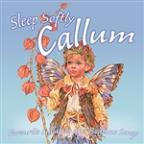 Sleep Softly Callum - Lullabies And Sleepy Songs
