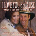 I Love You Because: Famous Country Love Songs