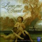 Love Me Sweet: Songs of Love Through the Ages