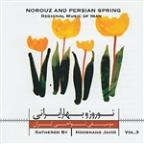 Persian Nowrooz And Spring Vol.3 - Regional Music Of Iran