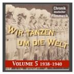 History Of German Film Music, Vol. 5: We Dance Around The World (1938-1940)