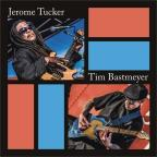 Jerome Tucker & Tim Bastmeyer