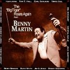 Big Tiger Roars Again Pt. 1: A Tribute To Benny Martin.