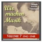 History Of German Film Music, Vol. 7: Wir Machen Musik (We Make Music) (1942-1945)