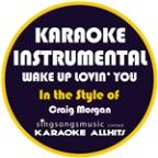 Wake Up Lovin' You (In The Style Of Craig Morgan) [karaoke Instrumental Version] - Single