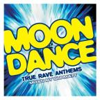 Moon Dance/True Rave Anthems