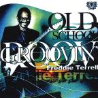 Old School Groovin with Freddie Terrell