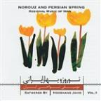 Persian Nowrooz And Spring Vol.1 - Regional Music Of Iran