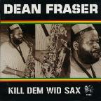 Kill Dem Wid Sax: The Ras Collection