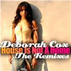 House Is Not a Home - the Remixes