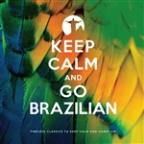 Keep Calm And Go Brazilian
