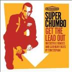 Get The Lead Out: The Best Of Superchumbo