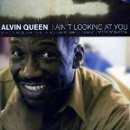 Queen, Alvin: I Aint Looking