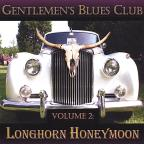 Gentlemen's Blues Club Vol. 2 - Longhorn Honeymoon