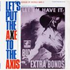 Let's Put the Axe to the Axis: Songs of World War II, Vol. 1