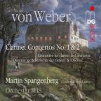 Weber: Clarinet Concertos Nos. 1 &amp; 2; Concertino Overture