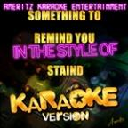 Something To Remind You (In The Style Of Staind) [karaoke Version] - Single