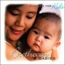 Classics For Kids - Beethoven & Babies