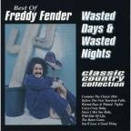 Best Of Freddy Fender: Wasted Days & Wasted Nights