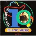 Ten Years Of Tejano Music