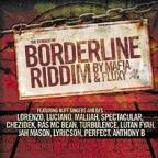 Borderline Riddim: by Mafia & Fluxy
