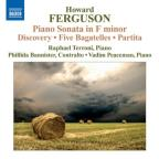 Howard Ferguson: Piano Sonata in F minor; Discovery; Five Bagatelles; Partita