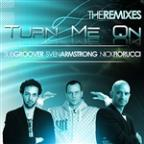 Turn Me On (Feat. Sven Armstrong) [remix Pack]