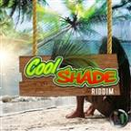 Cool Shade Riddim