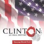 Clinton: An Oral History