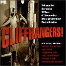 Cliffhangers: Music From The Classic Republic Serials