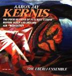 Kernis: Before Sleep And Dreams, Etc / The Eberli Ensemble