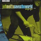 Jeff Mell!N Saves The World Parts 1ne + 2wo