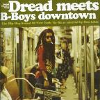 Dread Meets B-Boys Downtown